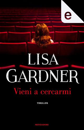 Vieni a cercarmi by Lisa Gardner