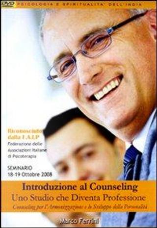 Introduzione al counseling. Uno studio che diventa professione counseling per l'armonizzazione e lo sviluppo della personalità. Audiolibro. CD Audio formato MP3 by Marco ferrini