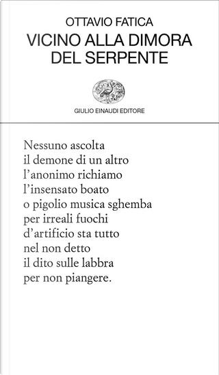 Vicino alla dimora del serpente by Ottavio Fatica