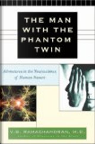The Man with the Phantom Twin by V. S. Ramachandran