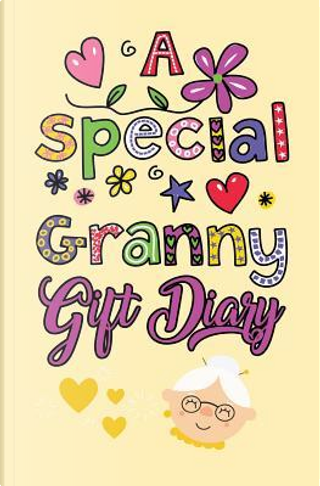 A Special Granny Gift Diary by Journal Jungle Publishing