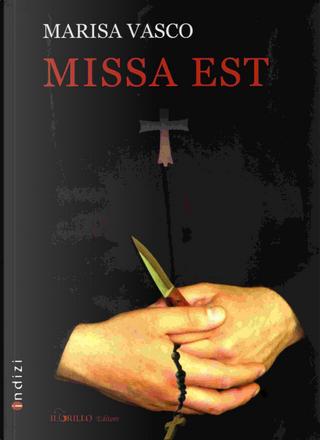 Missa est by Marisa Vasco