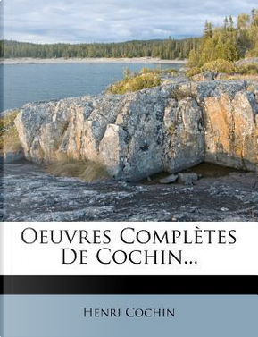 Oeuvres Completes de Cochin. by Henri Cochin