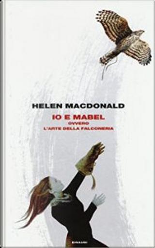 Io e Mabel by Helen Macdonald