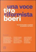 Una voce riformista. Due anni di analisi e contributi sul presente e sul futuro by Tito Boeri