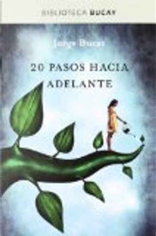 20 pasos hacia adelante by Jorge Bucay