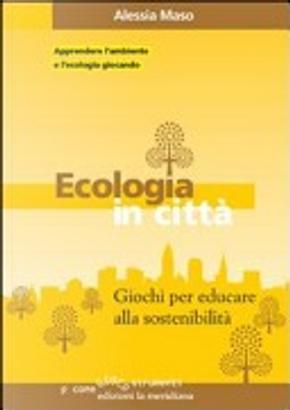 Ecologia in città by Alessia Maso