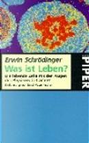 Was ist Leben? Die lebende Zelle mit den Augen des Physikers betrachtet. by Erwin Schrödinger