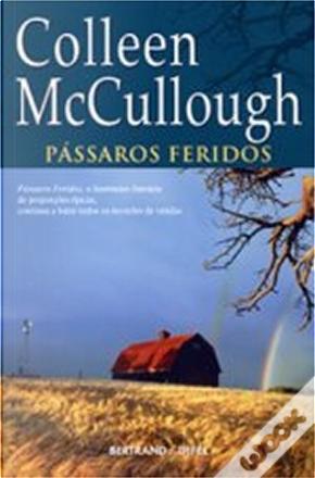 Pássaros Feridos by Colleen McCullough