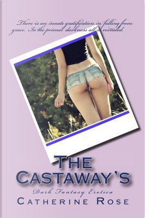 The Castaway's by Catherine Rose