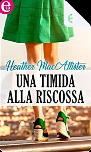 Una timida alla riscossa by Heather MacAllister