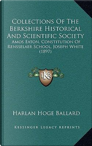 Collections of the Berkshire Historical and Scientific Society by Harlan Hoge Ballard