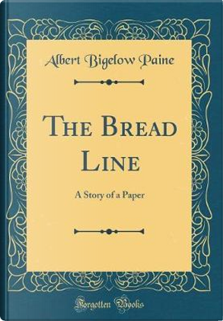 The Bread Line by Albert Bigelow Paine