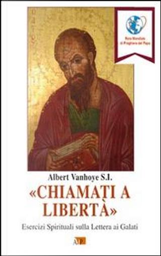 «Chiamati a libertà». Esercizi spirituali sulla Lettera ai Galati by Albert Vanhoye