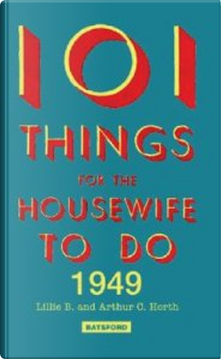 101 Things for the Housewife to Do by Arthur C. Horth, Lillie B. Horth