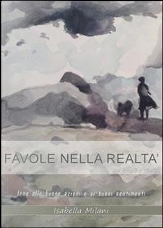 Favole nella realtà by Isabella Milani