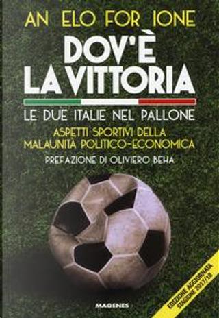 Dov'è la vittoria. Le due Italie nel pallone. Aspetti sportivi della malaunità politico-economica by Angelo Forgione