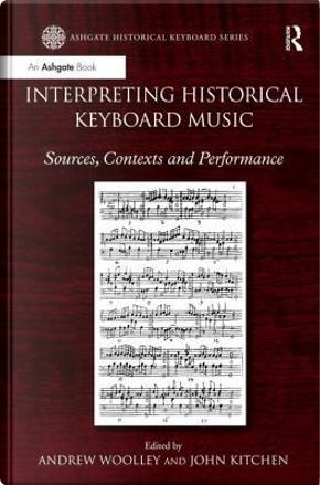 Interpreting Historical Keyboard Music by Andrew Woolley