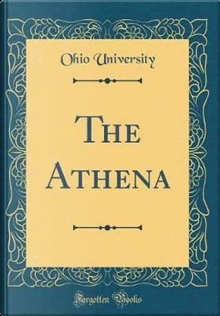 The Athena (Classic Reprint) by Ohio University