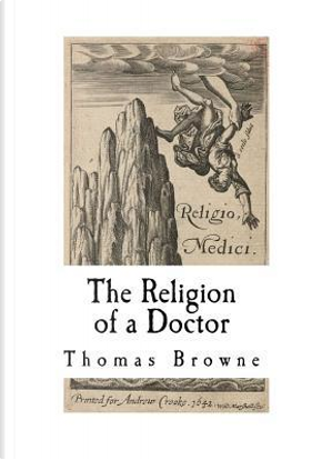 The Religion of a Doctor by Thomas, Sir Browne