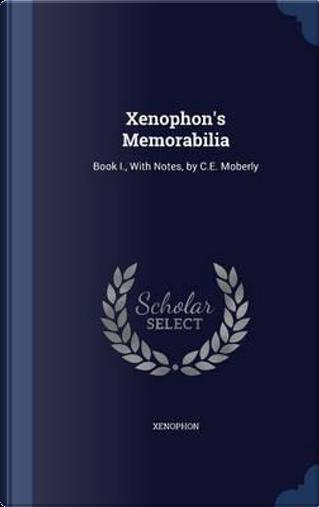 Xenophon's Memorabilia by Xenophon