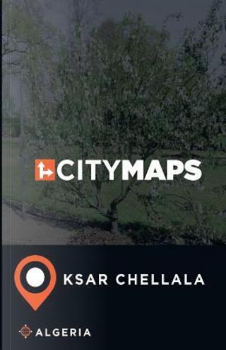 City Maps Ksar Chellala Algeria by James Mcfee