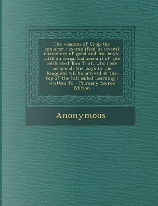 The Wisdom of Crop the Conjurer by ANONYMOUS