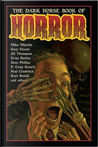 The Dark Horse Book of Horror by Evan Dorkin, Jill Thompson, Mike Mignola, Sean Phillips