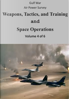 Gulf War Air Power Survey by Office of Air Force History