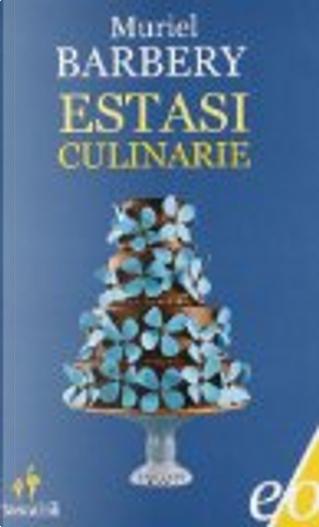 Estasi culinarie by Muriel Barbery