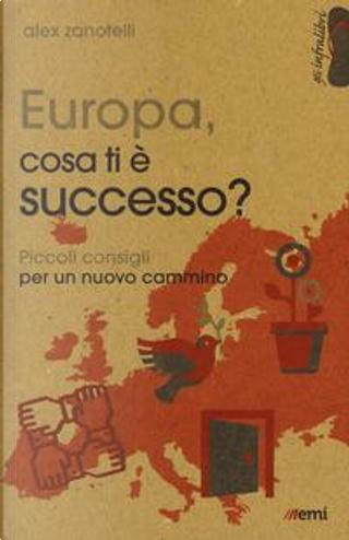 Europa, cosa ti è successo? Piccoli consigli per un nuovo cammino by Alex Zanotelli