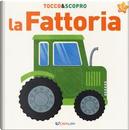 La fattoria. Tocco&scopro. Ediz. a colori by Gruppo edicart srl
