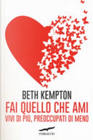 Fai quello che ami by Beth Kempton