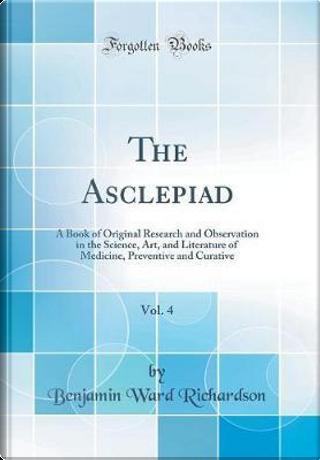 The Asclepiad, Vol. 4 by Benjamin Ward Richardson