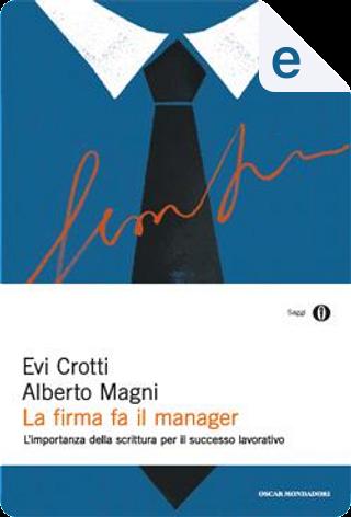 La firma fa il manager by Alberto Magni, Evi Crotti