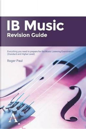IB Music Revision Guide by Roger Paul