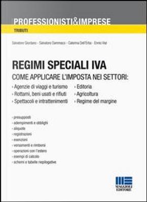Regimi speciali iva by Salvatore Giordano - Salvatore Dammaco - Caterina Dell'Erba - Ennio Vial