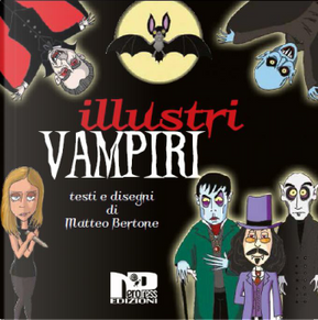 Illustri vampiri by Matteo Bertone