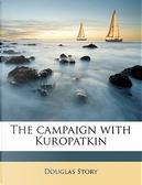 The Campaign with Kuropatkin by Douglas Story