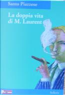 La doppia vita di M. Laurent by Santo Piazzese