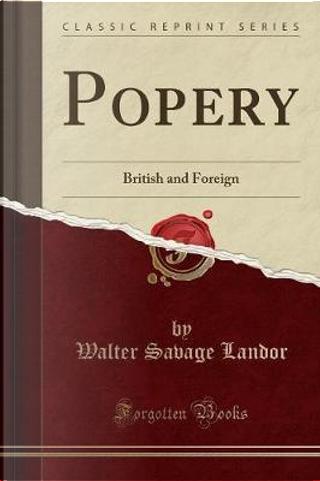Popery by Walter Savage Landor