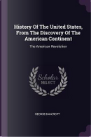 History of the United States, from the Discovery of the American Continent by George Bancroft