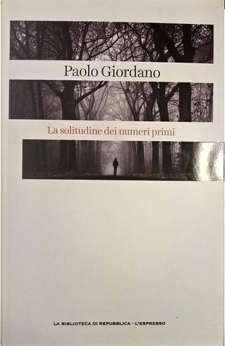 La solitudine dei numeri primi by Paolo Giordano