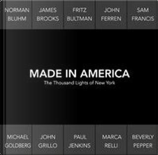 Made in America. The thousand lights of New York. Catalogo della mostra (Prato, 18 novembre 2017-27 gennaio 2018). Ediz. italiana e inglese by Beatrice Buscaroli