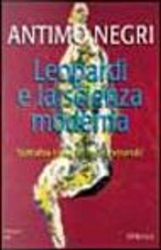 Leopardi e la scienza moderna by Antimo Negri