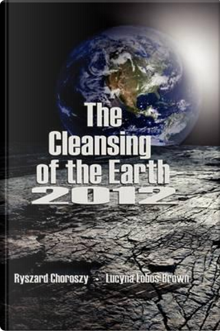 The Cleansing of Earth- 2012 by Ryszard Choroszy