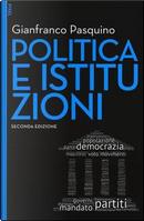 Politica e istituzioni. Con aggiornamento online. Con e-book by Gianfranco Pasquino