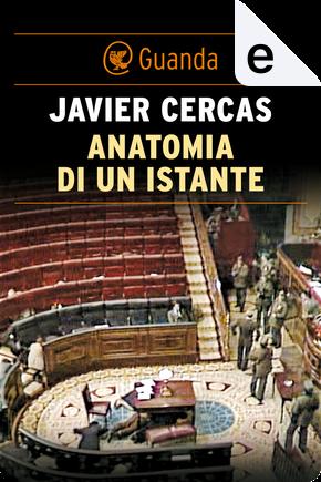 Anatomia di un istante by Javier Cercas