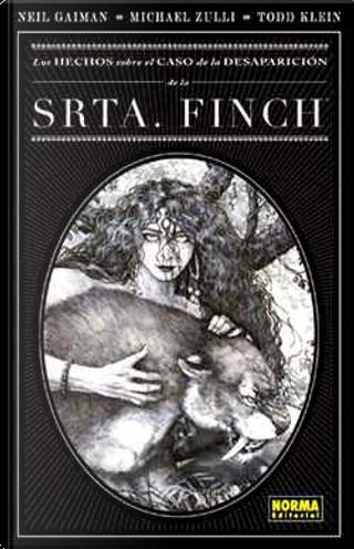 Los hechos sobre el caso de la desaparición de la srta. Finch/ The facts in the Case of the Departure of Miss Finch by Neil Gaiman