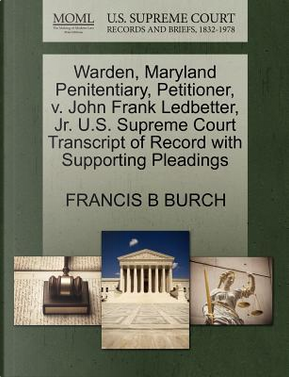 Warden, Maryland Penitentiary, Petitioner, V. John Frank Ledbetter, JR. U.S. Supreme Court Transcript of Record with Supporting Pleadings by Francis B. Burch